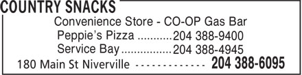 Country Snacks (204-388-6095) - Display Ad - Convenience Store - CO-OP Gas Bar Peppie's Pizza ........... 204 388-9400 Service Bay ................ 204 388-4945