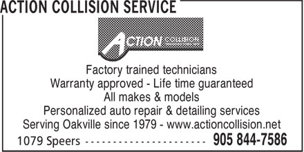 Action Collision Service (905-844-7586) - Display Ad - Warranty approved - Life time guaranteed All makes & models Personalized auto repair & detailing services Serving Oakville since 1979 - www.actioncollision.net Factory trained technicians
