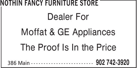 Nothin Fancy Furniture Store (902-742-3920) - Display Ad - Moffat & GE Appliances Dealer For Moffat & GE Appliances The Proof Is In the Price Dealer For The Proof Is In the Price