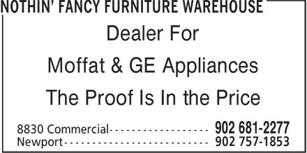 Nothin' Fancy Furniture Warehouse (902-681-2277) - Display Ad - Dealer For Moffat & GE Appliances The Proof Is In the Price Dealer For Moffat & GE Appliances The Proof Is In the Price