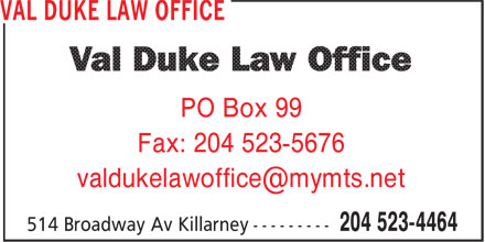 Val Duke Law Office (204-523-4464) - Display Ad - Fax: 204 523-5676 PO Box 99