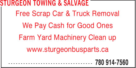 Sturgeon Towing & Salvage (780-914-7560) - Display Ad - Free Scrap Car & Truck Removal We Pay Cash for Good Ones Farm Yard Machinery Clean up www.sturgeonbusparts.ca