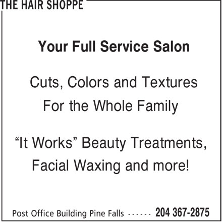 """The Hair Shoppe (204-367-2875) - Display Ad - Cuts, Colors and Textures For the Whole Family """"It Works"""" Beauty Treatments, Facial Waxing and more! Your Full Service Salon"""