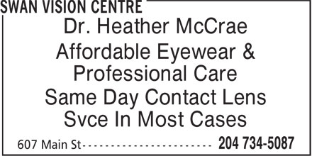 Swan Vision Centre (204-734-5087) - Display Ad - Dr. Heather McCrae Affordable Eyewear & Professional Care Same Day Contact Lens Svce In Most Cases