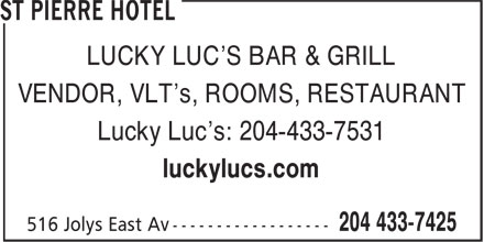 St Pierre Hotel (204-433-7425) - Display Ad - LUCKY LUC'S BAR & GRILL VENDOR, VLT's, ROOMS, RESTAURANT Lucky Luc's: 204-433-7531 luckylucs.com