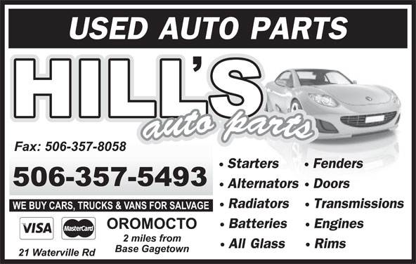 T Hill Auto Parts (506-357-5493) - Display Ad - USED AUTO PARTS StartersFenders AlternatorsDoors RadiatorsTransmissions BatteriesEngines All GlassRims