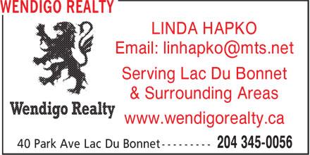Wendigo Realty (204-345-0056) - Display Ad - LINDA HAPKO Serving Lac Du Bonnet & Surrounding Areas www.wendigorealty.ca