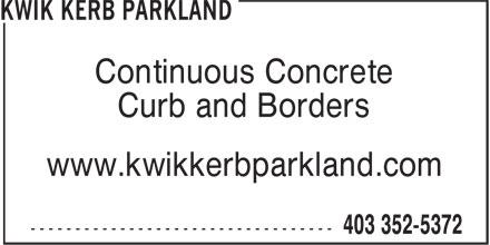 Kwik Kerb Parkland (403-352-5372) - Annonce illustrée======= - Continuous Concrete Curb and Borders www.kwikkerbparkland.com