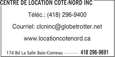 Centre de Location Côte-Nord Inc (418-296-9691) - Annonce illustrée======= - Téléc.: (418) 296-9400 www.locationcotenord.ca