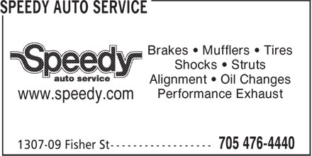 Speedy Auto Service (705-476-4440) - Display Ad - Alignment • Oil Changes Performance Exhaust www.speedy.com Brakes • Mufflers • Tires Shocks • Struts