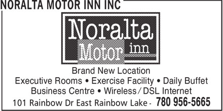 Noralta Motor Inn Inc (780-956-5665) - Annonce illustrée======= - Brand New Location Executive Rooms • Exercise Facility • Daily Buffet Business Centre • Wireless / DSL Internet