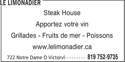 Le Restaurant Limonadier (819-752-9735) - Annonce illustrée======= - Steak House Apportez votre vin Grillades - Fruits de mer - Poissons www.lelimonadier.ca