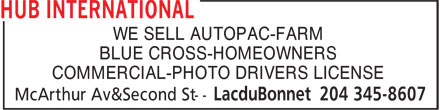 HUB International (204-345-8607) - Display Ad - WE SELL AUTOPAC-FARM BLUE CROSS-HOMEOWNERS COMMERCIAL-PHOTO DRIVERS LICENSE