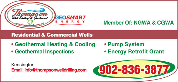 Thompson Well Drilling & Geothermal (902-836-3877) - Display Ad - Residential & Commercial Wells Geothermal Heating & Cooling Pump System Energy Retrofit Grant Kensington 902-836-3877 Geothermal Inspections Member Of: NGWA & CGWA