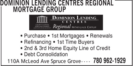 DLC Regional Mortgage & Finance Corp (780-962-1929) - Display Ad - • 2nd & 3rd Home Equity Line of Credit • Purchase • 1st Mortgages • Renewals • Debt Consolidation • Refinancing • 1st Time Buyers