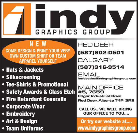 Indy Graphics Group (403-342-6993) - Annonce illustrée======= - COME DESIGN & PRINT YOUR VERY OWN CUSTOM SHIRT OR TEAM APPAREL YOURSELF Hats & Jackets Silkscreening Tee-Shirts & Promotional Safety Awards & Glass Etch Fire Retardant Coveralls Corporate Wear Embroidery Art & Design Or try our website at.... www.indygraphicsgroup.com Team Uniforms NEW