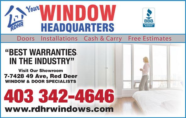 Red Deer Home Repair (403-342-4646) - Display Ad - Doors Installations Cash & Carry Free Estimates BEST WARRANTIES IN THE INDUSTRY Visit Our Showroom 7-7428 49 Ave, Red Deer WINDOW & DOOR SPECIALISTS 403 342-4646 www.rdhrwindows.comwww.rdhrwindows.com Doors Installations Cash & Carry Free Estimates BEST WARRANTIES IN THE INDUSTRY Visit Our Showroom 7-7428 49 Ave, Red Deer WINDOW & DOOR SPECIALISTS 403 342-4646 www.rdhrwindows.comwww.rdhrwindows.com