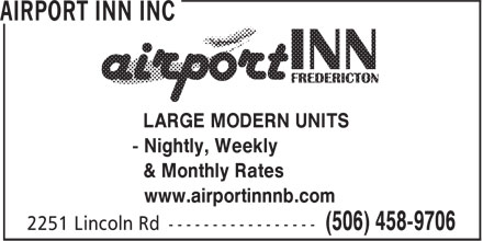Airport Inn Inc (506-458-9706) - Annonce illustrée======= - www.airportinnnb.com LARGE MODERN UNITS - Nightly, Weekly & Monthly Rates www.airportinnnb.com LARGE MODERN UNITS - Nightly, Weekly & Monthly Rates