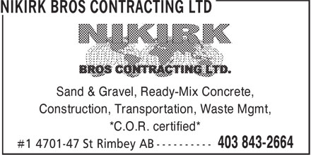 Nikirk Bros Contracting Ltd (403-843-2664) - Display Ad - *C.O.R. certified* Sand & Gravel, Ready-Mix Concrete, Construction, Transportation, Waste Mgmt,