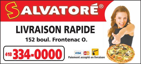 Pizza Salvatore (418-334-0000) - Annonce illustrée======= - LIVRAISON RAPIDE 152 boul. Frontenac O. 418 Paiement accepté en livraison 334-0000