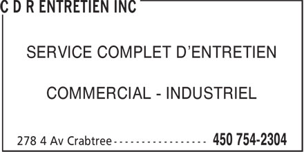 C D R Entretien Inc (450-754-2304) - Annonce illustrée======= - SERVICE COMPLET D'ENTRETIEN COMMERCIAL - INDUSTRIEL SERVICE COMPLET D'ENTRETIEN COMMERCIAL - INDUSTRIEL