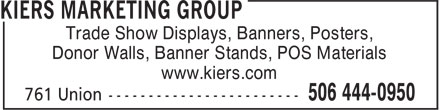 Kiers Marketing Group (506-444-0950) - Annonce illustrée======= - Donor Walls, Banner Stands, POS Materials Trade Show Displays, Banners, Posters, www.kiers.com Donor Walls, Banner Stands, POS Materials www.kiers.com Trade Show Displays, Banners, Posters,