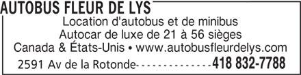 Autobus Fleur de Lys (418-832-7788) - Annonce illustrée======= - AUTOBUS FLEUR DE LYS Location d'autobus et de minibus Autocar de luxe de 21 à 56 sièges Canada & États-Unis   www.autobusfleurdelys.com 418 832-7788 2591 Av de la Rotonde--------------