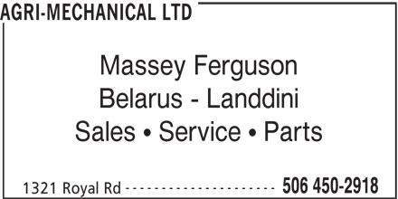 Agri-Mechanical Ltd (506-450-2918) - Display Ad - AGRI-MECHANICAL LTD Massey Ferguson Belarus - Landdini Sales   Service   Parts --------------------- 506 450-2918 1321 Royal Rd