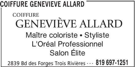 Coiffure Geneviève Allard (819-697-1251) - Annonce illustrée======= - COIFFURE GENEVIEVE ALLARD Maître coloriste   Styliste L'Oréal Professionnel 819 697-1251 --- Salon Élite 2839 Bd des Forges Trois Rivières