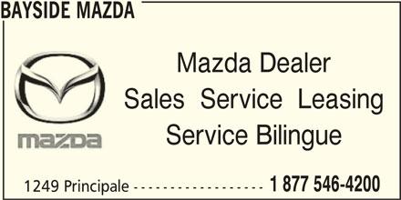 Bayside Mazda (506-548-4515) - Display Ad - BAYSIDE MAZDA Sales  Service  Leasing Service Bilingue 1 877 546-4200 1249 Principale ------------------ Mazda Dealer