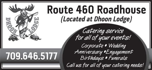 Dhoon Lodge & RV Resort (709-646-5177) - Display Ad - Catering service for all of your events! Corporate   Wedding Anniversary  Engagement Birthdays   Funerals Call us for all of your catering needs! Catering service for all of your events! Corporate   Wedding Anniversary  Engagement Birthdays   Funerals Call us for all of your catering needs!