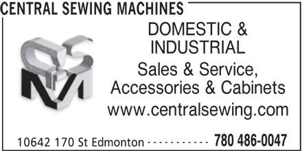 Central Sewing Machines (780-486-0047) - Display Ad - CENTRAL SEWING MACHINES DOMESTIC & INDUSTRIAL Sales & Service, Accessories & Cabinets www.centralsewing.com ----------- 780 486-0047 10642 170 St Edmonton