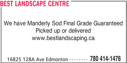 Best Landscape Centre (780-414-1476) - Annonce illustrée======= - BEST LANDSCAPE CENTRE We have Manderly Sod Final Grade Guaranteed Picked up or delivered www.bestlandscaping.ca -------- 780 414-1476 16825 128A Ave Edmonton
