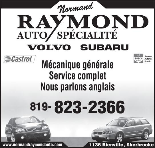 Normand Raymond Auto Spécialité Enr (819-823-2366) - Annonce illustrée======= - Normand Mécanique générale Service complet Nous parlons anglais 819- 823-2366 www.normandraymondauto.com 1136 Bienville, Sherbrooke AUTOSPÉCIALITÉ
