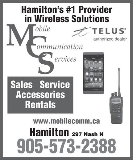 Mobile Communication Services (905-573-2388) - Annonce illustrée======= - Hamilton s #1 Provider in Wireless Solutions obile ommunication ervices Sales   Service Accessories Rentals www.mobilecomm.ca Hamilton 297 Nash N 905-573-2388