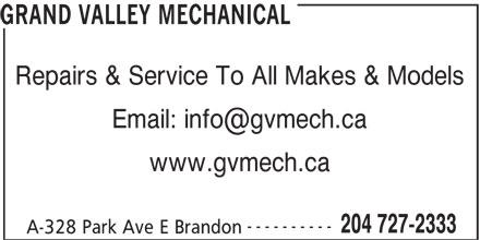 Grand Valley Mechanical (204-727-2333) - Annonce illustrée======= - GRAND VALLEY MECHANICAL Repairs & Service To All Makes & Models www.gvmech.ca ---------- 204 727-2333 A-328 Park Ave E Brandon