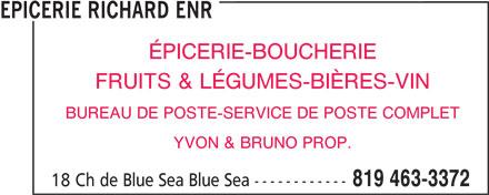 Epicerie Richard Enr (819-463-3372) - Annonce illustrée======= - EPICERIE RICHARD ENR ÉPICERIE-BOUCHERIE FRUITS & LÉGUMES-BIÈRES-VIN BUREAU DE POSTE-SERVICE DE POSTE COMPLET YVON & BRUNO PROP. 819 463-3372 18 Ch de Blue Sea Blue Sea ------------