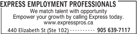 Express Employment Professionals (905-639-7117) - Annonce illustrée======= - EXPRESS EMPLOYMENT PROFESSIONALS We match talent with opportunity Empower your growth by calling Express today. www.expresspros.ca ---------- 905 639-7117 440 Elizabeth St (Ste 102)