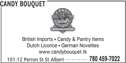 Candy Bouquet (780-459-7022) - Display Ad - CANDY BOUQUET British Imports   Candy & Pantry Items Dutch Licorice   German Novelties www.candybouquet.tk ---------- 780 459-7022 101-12 Perron St St Albert
