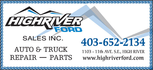 Ford (403-652-2134) - Display Ad - 403-652-2134 1103 - 11th AVE. S.E., HIGH RIVER www.highriverford.com