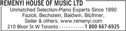 Remenyi House Of Music (416-961-3111) - Annonce illustrée======= - REMENYI HOUSE OF MUSIC LTD Unmatched Selection-Piano Experts Since 1890 Fazioli, Bechstein, Baldwin, Blüthner, Seiler & others. www.remenyi.com 210 Bloor St W Toronto ----------- 1 800 667-6925
