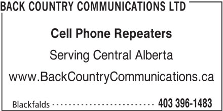 Back Country Communications Ltd (403-396-1483) - Annonce illustrée======= - Cell Phone Repeaters BACK COUNTRY COMMUNICATIONS LTD Serving Central Alberta www.BackCountryCommunications.ca ------------------------- 403 396-1483 Blackfalds