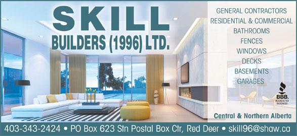 Skill Builders (1996) Ltd (403-343-2424) - Annonce illustrée======= - RESIDENTIAL & COMMERCIAL BATHROOMS FENCES WINDOWS DECKS BASEMENTS GARAGES Central & Northern Alberta GENERAL CONTRACTORS
