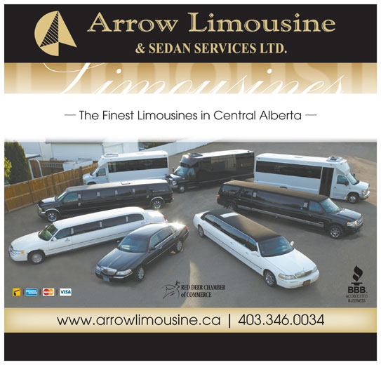 Arrow Limousine & Sedan Services Ltd (403-346-0034) - Display Ad - The Finest Limousines in Central Alberta RED DEER CHAMBER of COMMERCE www.arrowlimousine.ca 403.346.0034 The Finest Limousines in Central Alberta RED DEER CHAMBER of COMMERCE www.arrowlimousine.ca 403.346.0034