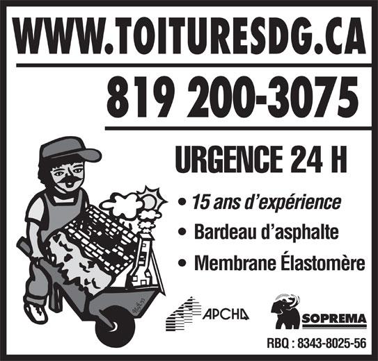 Toitures D G Enr (819-829-3889) - Annonce illustrée======= - WWW.TOITURESDG.CA 819 200-3075 URGENCE 24 H 15 ans d expérience Bardeau d asphalte Membrane Élastomère RBQ : 8343-8025-56