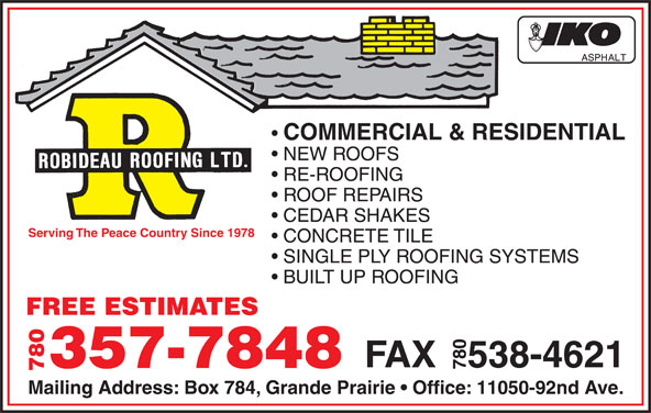 Heritage Roofing Ltd (780-532-5594) - Display Ad - Serving The Peace Country Since 1978 CONCRETE TILE SINGLE PLY ROOFING SYSTEMS RE-ROOFING ROOF REPAIRS CEDAR SHAKES COMMERCIAL & RESIDENTIAL NEW ROOFS BUILT UP ROOFING FREE ESTIMATES FAX   538-4621 357-7848 780 Mailing Address: Box 784, Grande Prairie   Office: 11050-92nd Ave.