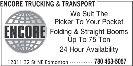 Encore Trucking & Transport (780-463-5057) - Annonce illustrée======= - 24 Hour Availability ---------- 780 463-5057 12011 32 St NE Edmonton ENCORE TRUCKING & TRANSPORT We Suit The Picker To Your Pocket Folding & Straight Booms Up To 75 Ton