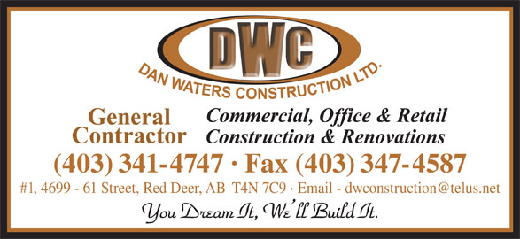 Dan Waters Construction (403-341-4747) - Annonce illustrée======= - (403) 341-4747 · Fax (403) 347-4587 You Dream It, We ll Build It.
