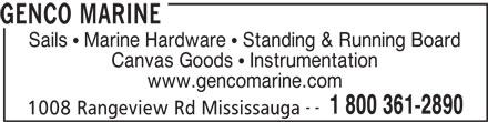 Genco Marine (905-278-2891) - Display Ad - www.gencomarine.com -- 1 800 361-2890 1008 Rangeview Rd Mississauga GENCO MARINE Sails   Marine Hardware   Standing & Running Board Canvas Goods   Instrumentation