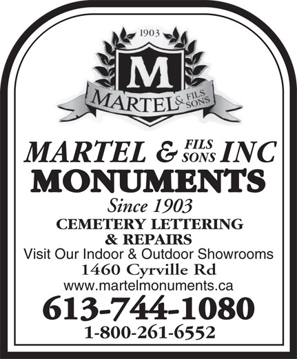 Martel & Fils Sons Inc (613-744-1080) - Annonce illustrée======= - MONUMENTS Since 1903 CEMETERY LETTERING & REPAIRS Visit Our Indoor & Outdoor Showrooms 1460 Cyrville Rd www.martelmonuments.ca 613-744-1080613-744-1080